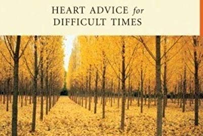 Pema Chodron's Heart Advice for Difficult Times