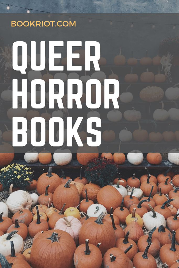 Pick up some queer horror books for HallowQueen and beyond. queer books | queer horror | horror books | scary books | book lists | lgbtq books | lgbtq horror books | book lists