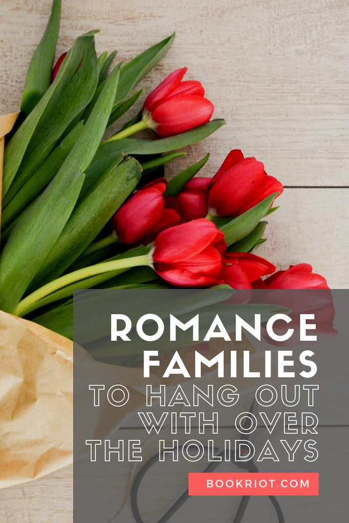 Want to hang out with a family other than your own over the holidays? These families in romance novels are the best. romance books | book lists