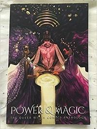 power & magic queer witch comics anthology joamette gil horror comics