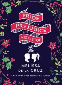 cover of Pride and Prejudice and Mistletoe by Melissa de la Cruz