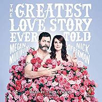 Audiobook cover of The Greatest Love Story Ever Told by Offerman and Mullally