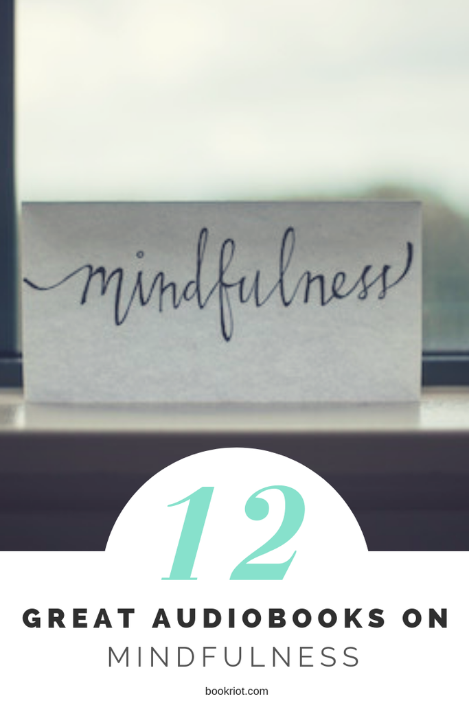Start a practice of mindfulness with these 12 great audiobooks about mindfulness. mindfulness | books about mindfulness | audiobooks | audiobook resolutions