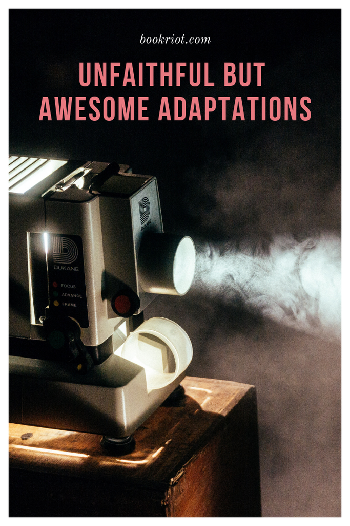 They changed it! Unfaithful but awesome book to movie adaptations. adaptations | book to movie adaptations | great adaptations of books