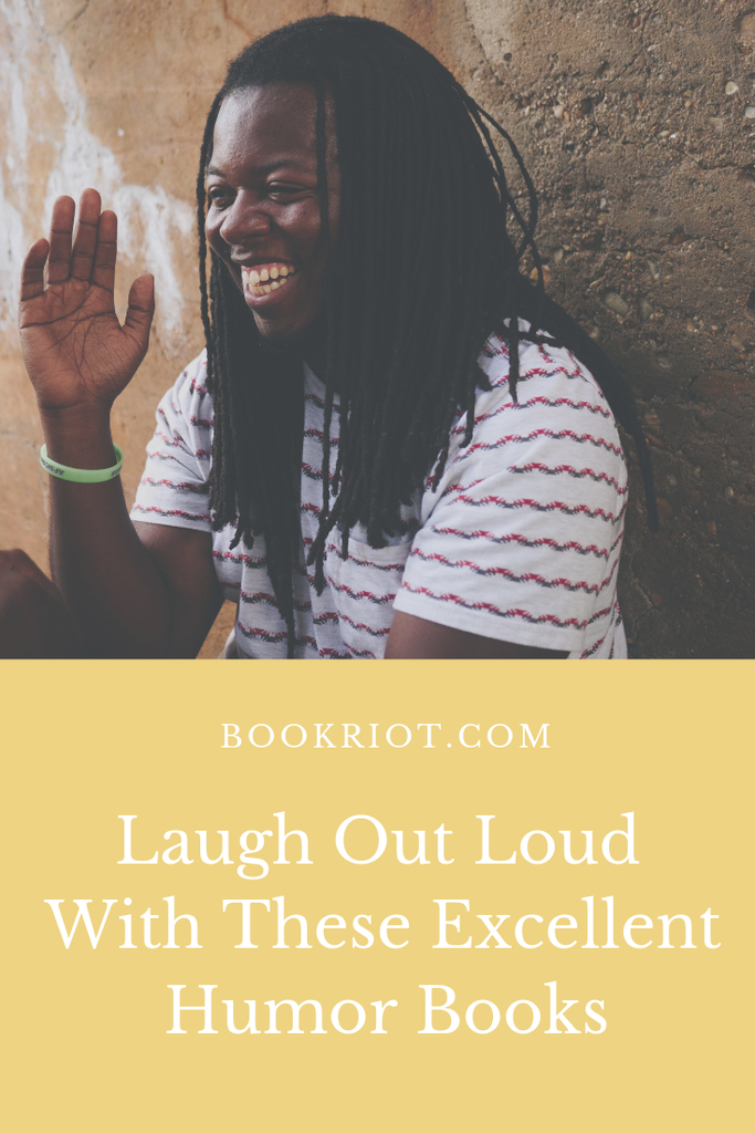 Laugh out loud with these excellent humor books. Funny reads perfect for those looking to knock off a task on the 2019 Read Harder challenge. funny books | humor books | books to make you laugh | read harder challenge | book lists