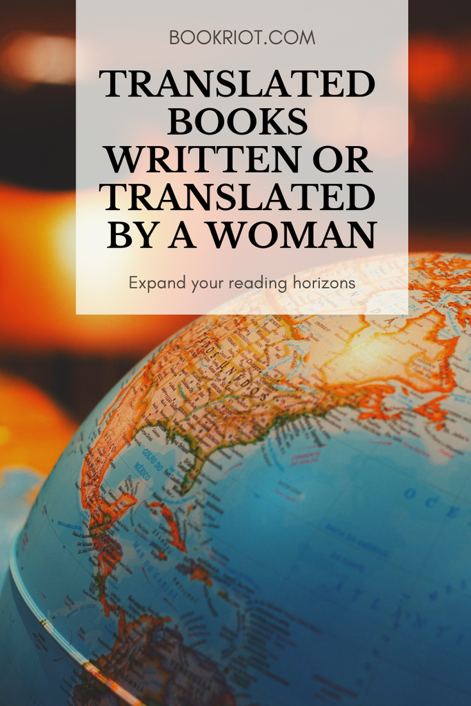 Expand your reading horizons with a translated book written by or translated by a woman. book lists | translated books | books in translation | read harder | read harder challenge