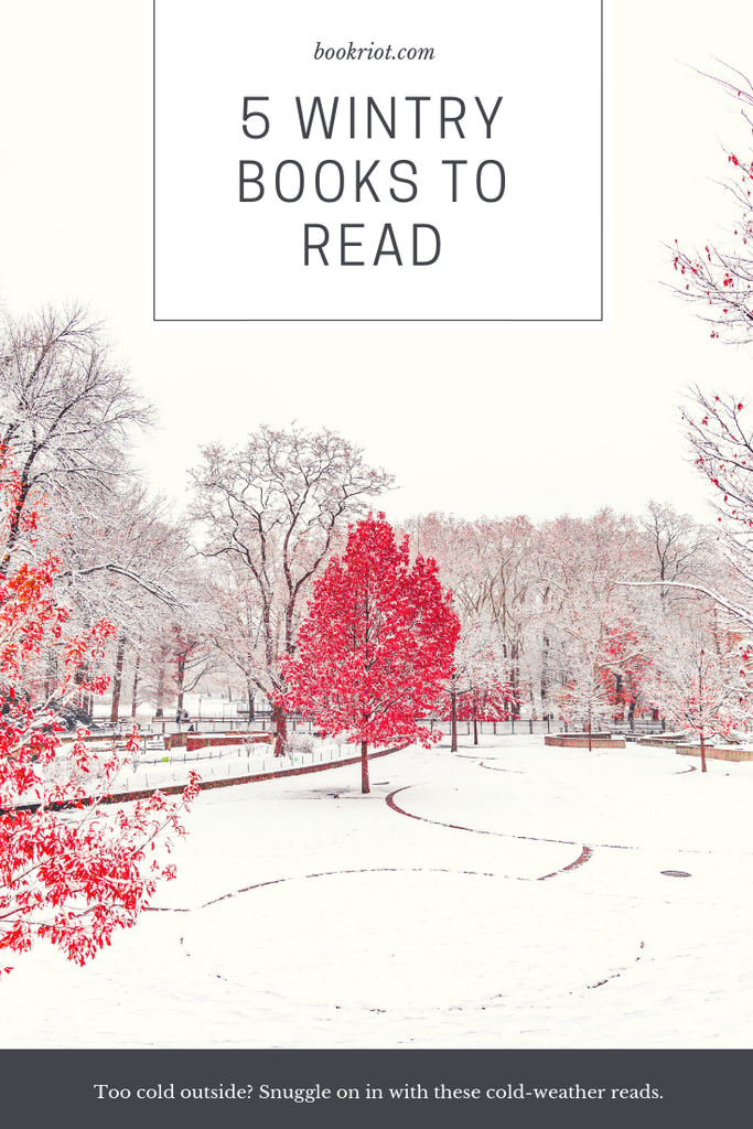 5 wintry books to read when it's too cold to go outside. book lists | wintry books | wintry reads | books to read in the cold