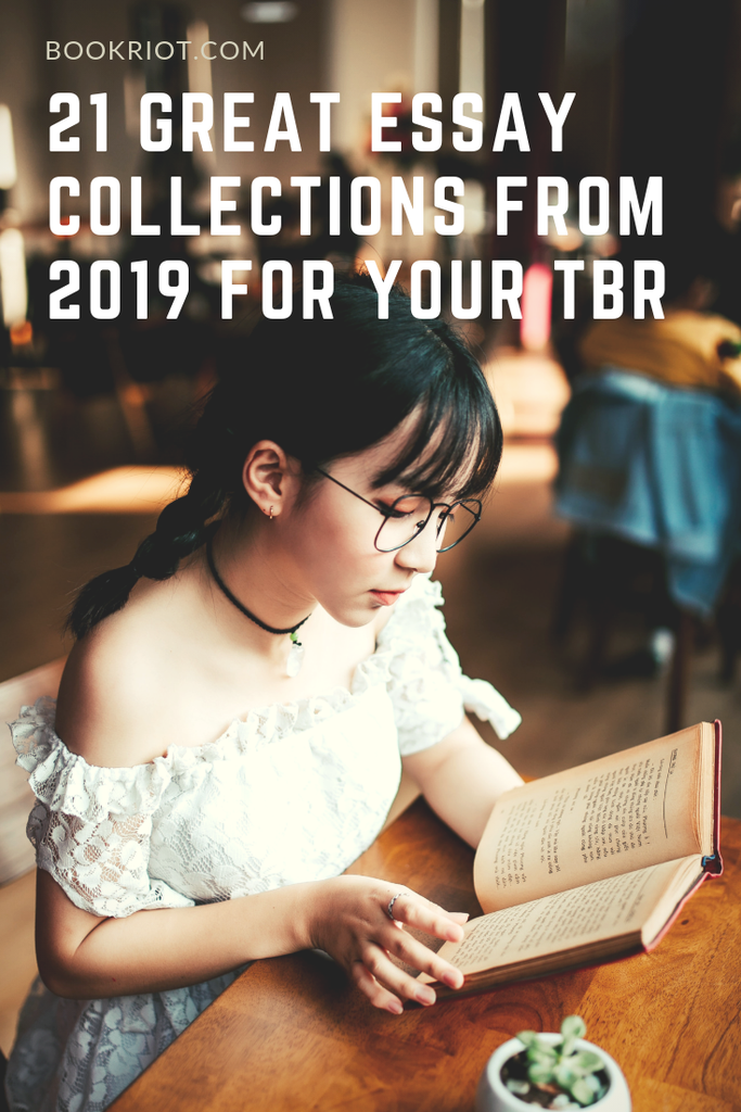 21 great essay collections hitting shelves in 2019 that you'll want to add to your TBR. essay collections   book lists   books to read   books to read in 2019   nonfiction books   essays