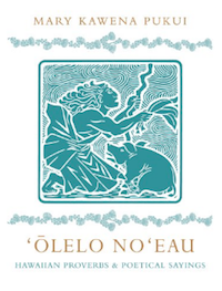 Olelo Noeau Hawaiian Proverbs and Poetical Sayings Mary Kawena Pukui cover