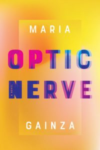 Optic Nerve by Maria Gainza. 2019 New Releases In Translation