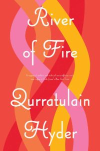 River of Fire by Qurratulain Hyder. 2019 New Releases In Translation