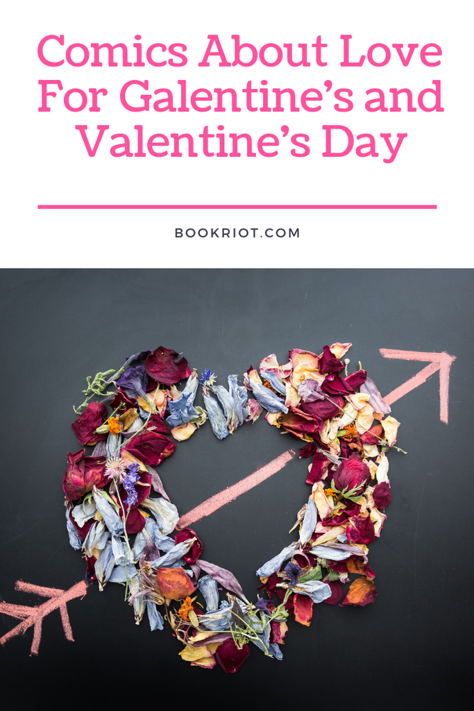 Find the perfect comics about love for Galentine's and Valentine's Day comics | comics lists | book lists | comics about love | comics for valentine's day