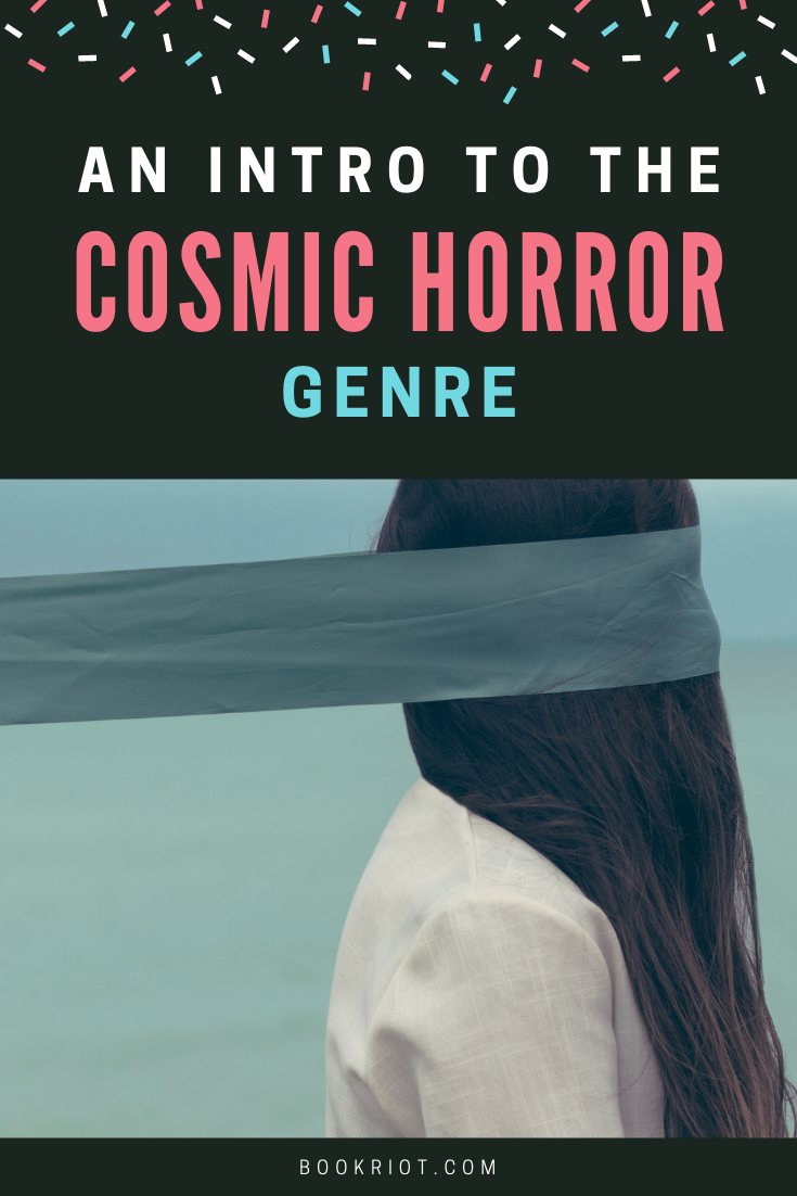Get to know the cosmic horror genre with this handy introduction and guide. book lists | horror books | horror books to get to know | cosmic horror | what is cosmic horror | genre guides
