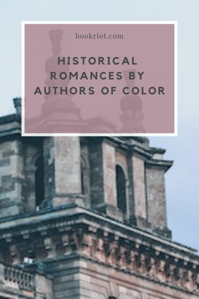 Pick up these historical romances written by authors of color. book lists | historical romance books | romance book lists | historical romance by authors of color | diverse romances | read harder challenge | read harder challenge 2019