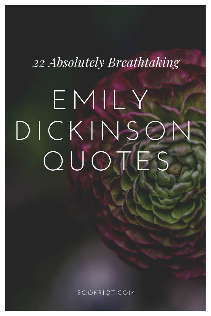 22 absolutely breathtaking Emily Dickinson quotes. quotes | emily dickinson quotes | emily dickinson poetry | great quotes | powerful quotes