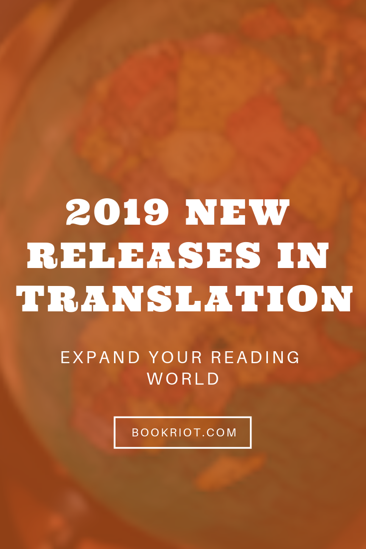 Read something new this year with these 2019 new releases in translation. books in translation | 2019 books in translation | translated books | book lists