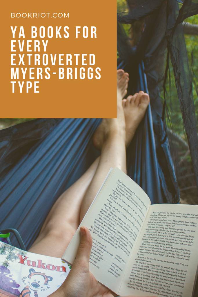 YA books for every extroverted type. book lists | YA books | books for extroverts | myers-briggs | myers-briggs types | #YALit
