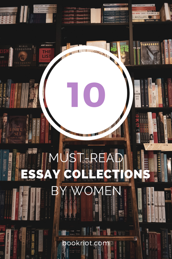 Pick up a great collection of essays penned by women. book lists | women writers | essay collections | essay collections by women