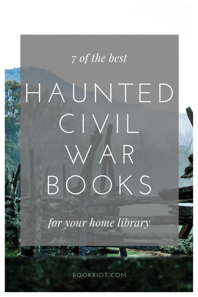 Dig into these excellent haunted Civil War books. book lists | historical fiction | historical horror | horror books | civil war books | haunted civil war books