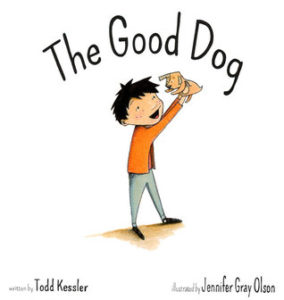 The Good Dog by Todd Kessler