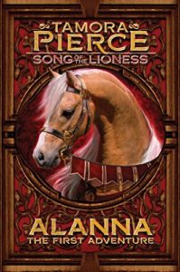 Alanna- The First Adventure (Song of the Lioness series Book 1) by Tamora Pierce