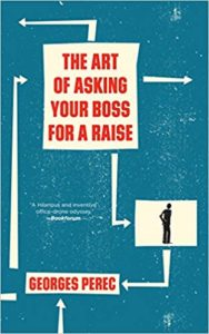 The Art of Asking Your Boss for a Raise by Georges Perec book cover