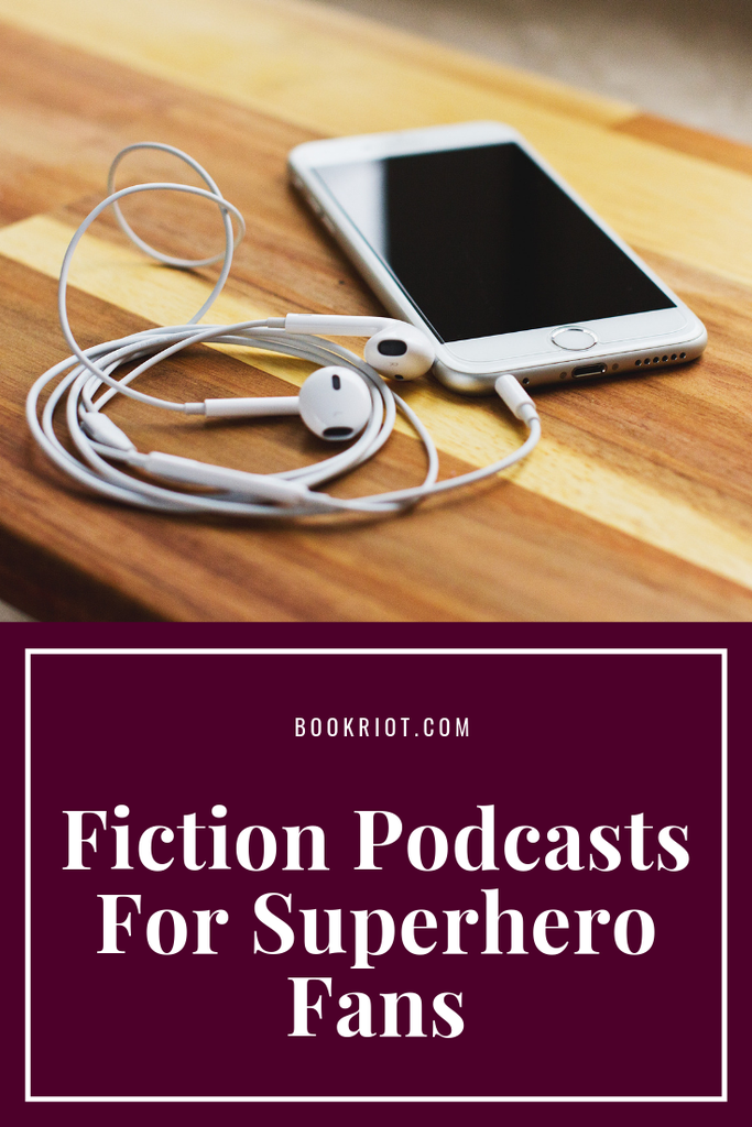 Love superheroes and superhero stories? You'll want to try out these delightful fiction podcasts. podcasts | podcasts for comics fans | podcasts for readers