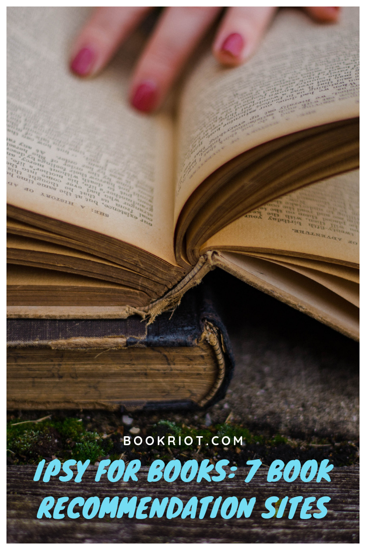 Want to find the next Ipsy for books? You'll want to check out these 7 personalized book recommendation sites. book recommendations   ipsy for books   book recommendation sites