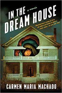 carmen maria machado in the dream house book cover horror memoir