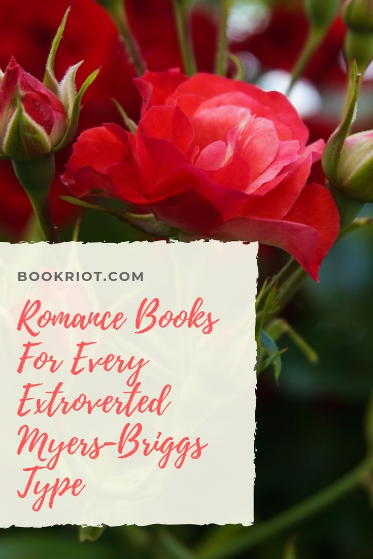 Romance books and more for whatever your extroverted Myers-Briggs type may be. book lists | personality types | book recommendations by personality type | romance books | romance books for extroverts | books for extroverts