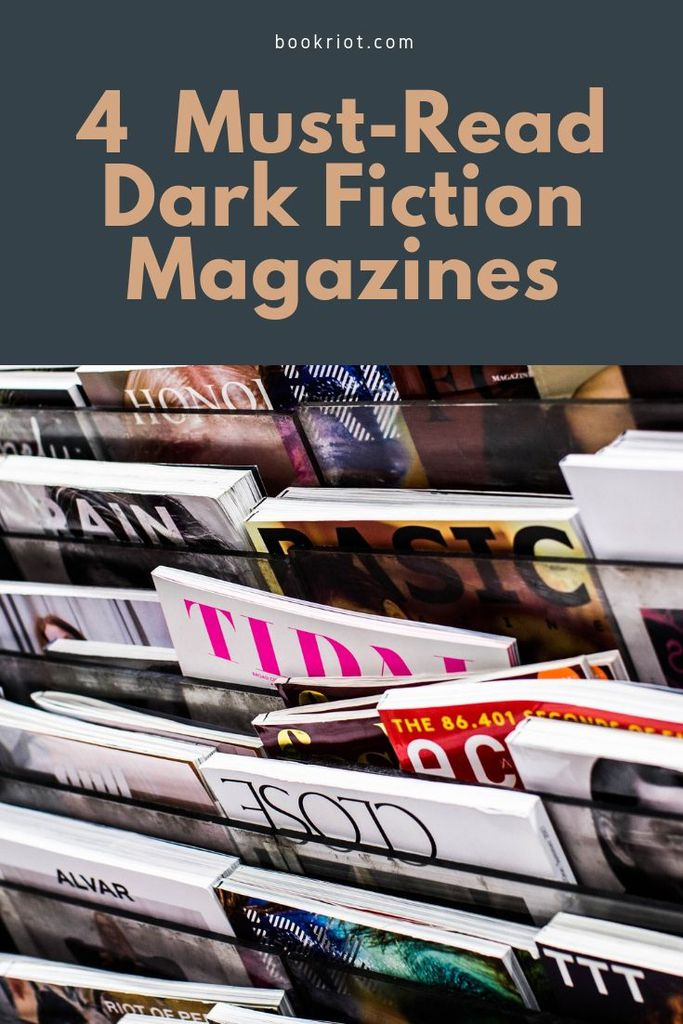 4 Must-Read Dark Fiction Magazines