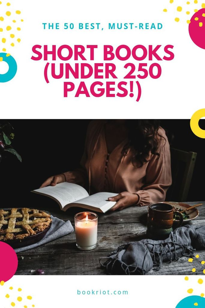 Dig into these excellent short books, all under 250 pages. These short books cover ever genre, style, and format, as well as offer up a variety of easy reads and challenging picks. book lists   short books   must-read short books   short books to read   best short books