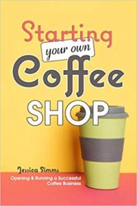 Starting Your Own Coffee Shop book cover
