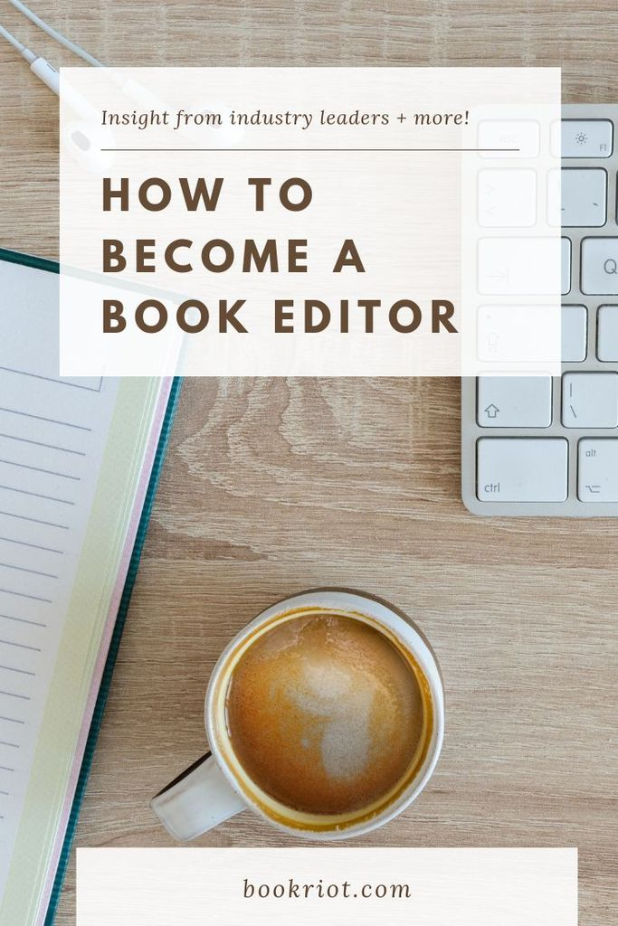 How to Become a Book Editor: A Guide for Breaking Into the Profession