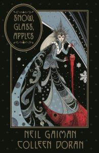 Snow, Glass, Apples by Neil Gaiman, Illustrated by Colleen Doran