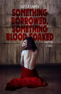 Something Borrowed, Something Blood-Soaked by Christa Carmen cover Authors Like Stephen King