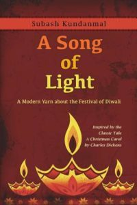 A Song of Light: A Modern Yarn about the Festival of Diwali by Subash Kundanmal