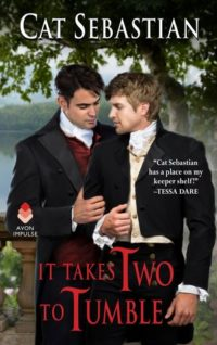 Cover for It Takes Two to Tumble by Cat Sebastian