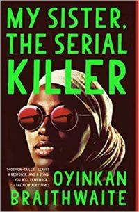 My Sister, the Serial Killer by Oyinkan Braithwaite cover