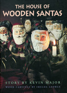 the house of wooden santas by kevin major