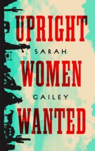 Upright Women Wanted from Most Anticipated LGBTQ Books of 2020 | bookriot.com