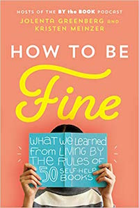 How to be Fine cover self-help that has been tested on the writers