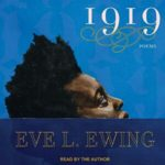1919: Poems by Eve L. Ewing, read by the author
